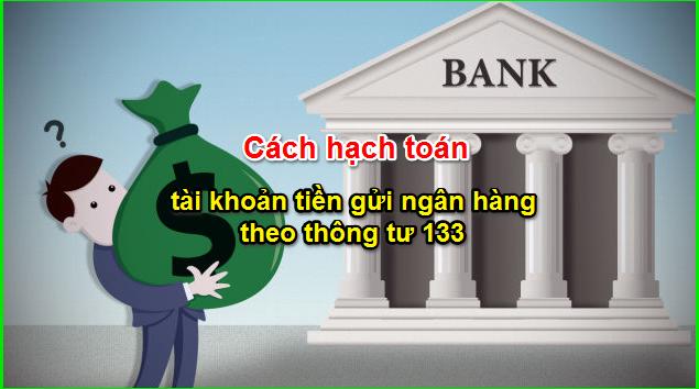Quy trình hạch toán nghiệp vụ tiền gửi trong ngân hàng cơ bản
