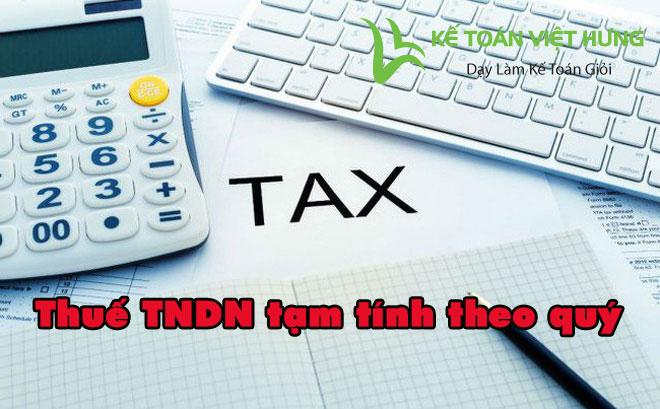 Cách tính thuế thu nhập doanh nghiệp tạm tính theo quý