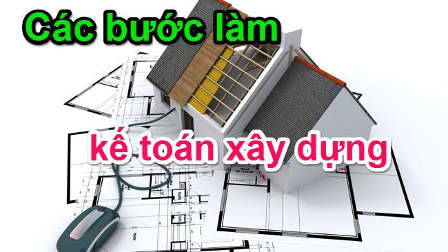Các bước thực hiện của kế toán xây dựng