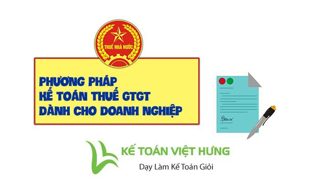 dau-la-phuong-phap-ke-toan-thue-gtgt-phu-hop-cho-doanh-nghiep