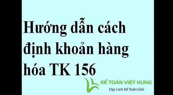 cach-thuc-hach-toan-chi-tiet-tai-khoan-156-theo-thong-tu-133