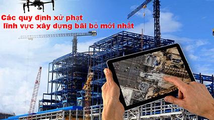 quy định xử phạt lĩnh vực xây dựng