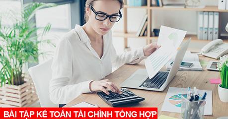 bài tập kế toán tài chính tổng hợp